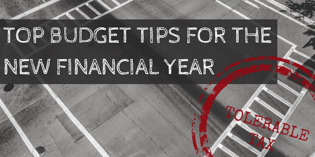 Tolerable Tax - Budget tips for the new financial year