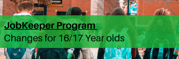 JobKeeper Program – Changes for 16 and 17 Year Olds